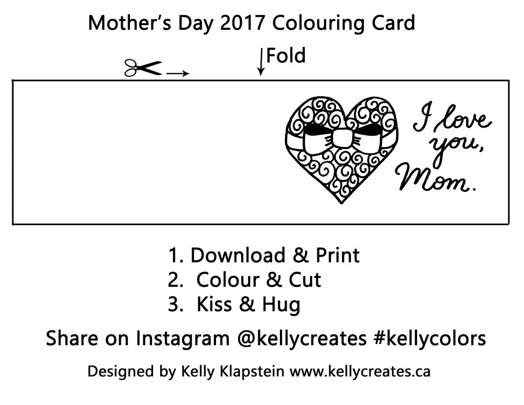 Free colouring card download! Such a simple, cute illustration by KellyCreates! Need a last minute Mother's Day card? and there are more gift suggestions on her website www.kellycreates.ca