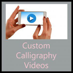Custom Calligraphy Videos