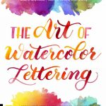 The Art of Watercolor Lettering by Kelly Klapstein Kelly Creates watercolour