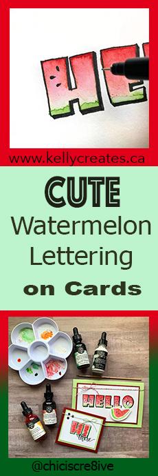 cute watermelon watercolor lettering on cards www.kellycreates.ca
