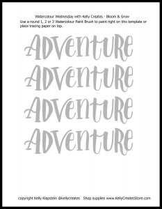 adventure free printable lettering template for watercolor with kellycreates.ca