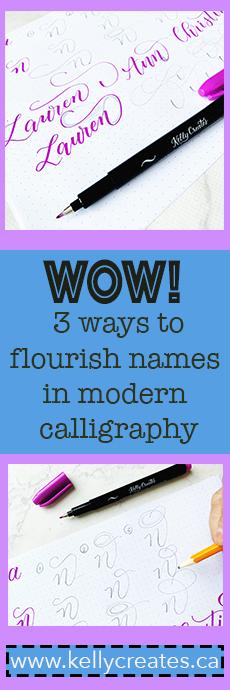 learn 3 ways to flourish names with modern calligraphy www.kellycreates.ca